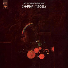 CHARLES MINGUS: Let my Children Hear Music