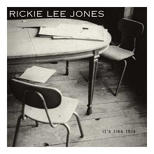 RICKIE LEE JONES: It's Like This