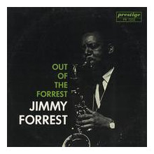 Jimmy Forrest: Out Of The Forrest