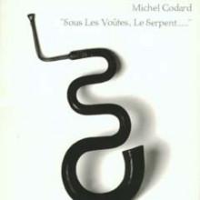 Codard: Sous Les Voutes - Les Serpent....