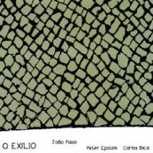 "J.paulo - P.epstein - C.bica: ""o Exilio"""