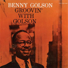 Benny Golson: Groovin' With Golson