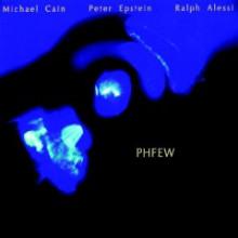 CAIN/EPSTEIN/ALESSI: Phfew