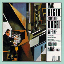 REGER: Complete Organ Works Vol. 9