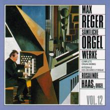 REGER: Complete Organ Works Vol. 12