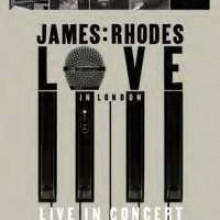 JAMES RHODES:Love in London - Live Concert