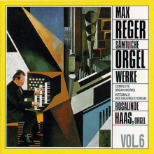 REGER: Complete Organ Works Vol. 6