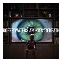 ROGER WATERS - : Amused to Death