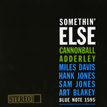 CANNONBALL ADDERLEY:  Somethin'  Else.