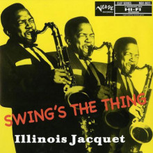 Illinois Jacquet: Swing's The Thing