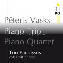 VASKS P.: Piano Trio - Piano Quartet