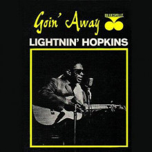 LIGHTNIN HOPKINS: Goin' Away