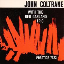 JOHN COLTRANE: With Red Garland trio (mono)