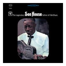 SON HOUSE:The Legendary Father of Folk..