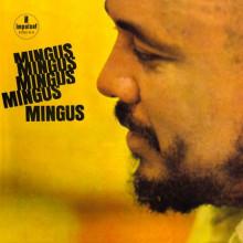 CHARLES MINGUS: Mingus - Mingus - Mingus