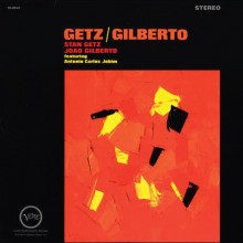Stan Getz & Joao Gilberto: Getz - Gilberto