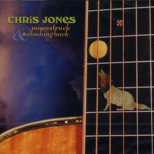 CHRIS JONES: Moonstruck no looking back - 2cds