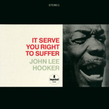 J.L.HOOKER: It Serve You Right To Suffer