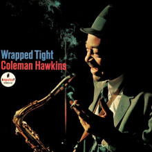 Coleman Hawkins: Wrapped Tight