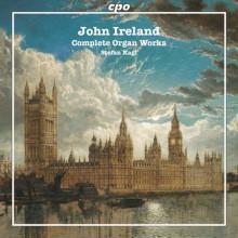 IRELAND JOHN: Opere per organo (Integr.)
