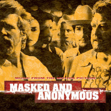 BOB DYLAN : Masked and anonymous.