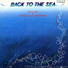 Bingo Miki and Inner Galaxy Orchestra: Back to the sea