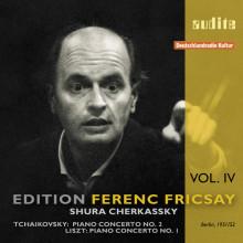 Fricsay Edition: Tchaikovsky & Liszt