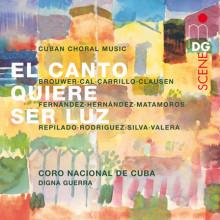 El Canto Quiere Ser Luz - Cuban Choral Mu