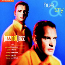 Hue And Cry: Jazz Not Jazz