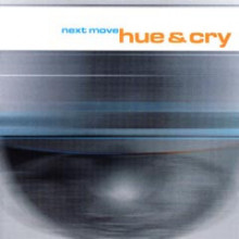 Hue And Cry: Next Move