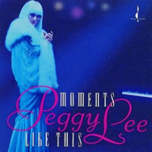 Peggy Lee: Moments Like This