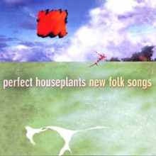 Perfect Houseplant: New Folk Songs