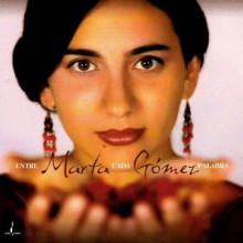 Marta Gomez: Entre Cada Palabra