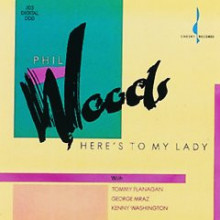 Phil Woods: Here's To My Lady