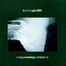 T.smith: Misty Morning And No Time