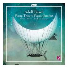 BUSCH A.: Piano Trios & Piano Quartet