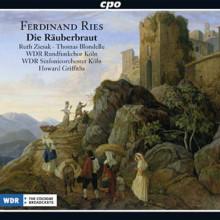 RIES: Die Raeuberbraut(opera in 3 atti)