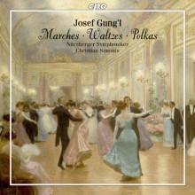 Joseph Gung'l: Waltzes - Marches - Polkas