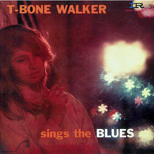 T - BONE WALKER: Sing the blues