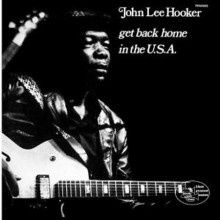 JOHN LEE HOOKER:Get back home in the USA