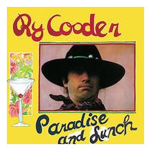 RY COODER: Paradise & Lunch
