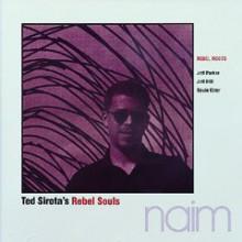 T.SIROTA'S REBEL SOULS: Rebel Roots