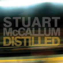 Stuart Mccallum: Distilled