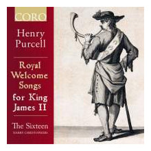 PURCELL:Royal Welcome Songs for James II