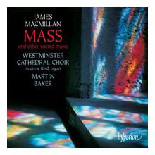 MACMILLAN: Messa ed altra musica sacra