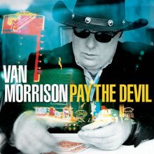 Van Morrison: Pay The Devil (180 Gr.)