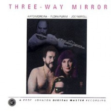 AIRTO MOREIRA & FLORA PURIM: Three way mirror