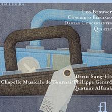 BROUWER: Concerto Elegiaco - Quintetti