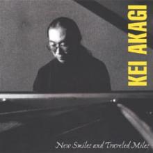 KEI AKAGI: New smiles and traveled miles (CD Gold)