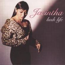 JACINTHA: Lush Life